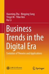 Business Trends in the Digital Era: Evolution of Theories and Applications