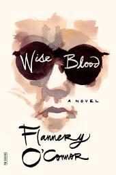 Wise Blood: A Novel