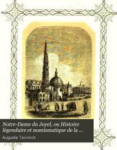 Notre-Dame du Joyel, ou Histoire légendaire et numismatique de la chandelle d'Arras et des cierges qui en ont été tirés