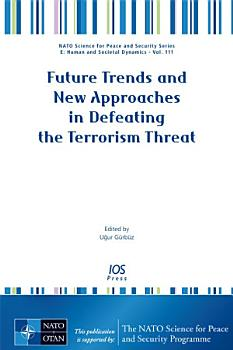 Future Trends and New Approaches in Defeating the Terrorism Threat PDF