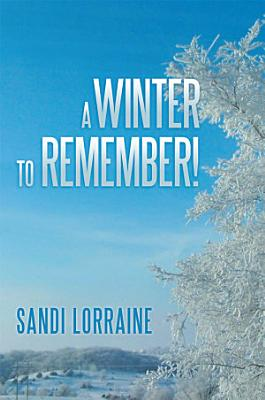 A Winter to Remember!