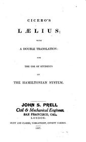 Laelius: with a double translation: for the use of students on the Hamiltonian system