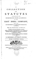 A Collection of Statutes Concerning the Incorporation  Trade  and Commerce of the East India Company  and the Government of the British Possessions in India  with the Statutes of Piracy PDF