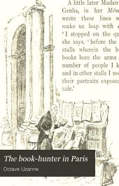 The Book-hunter in Paris: Studies Among the Bookstalls and the Quays. With a Preface by Augustine Birrell
