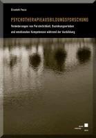 Psychotherapieausbildungsforschung   Ver  nderungen von Pers  nlichkeit  Beziehungserleben und emotionalen Kompetenzen w  hrend der Ausbildung PDF