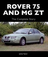Rover 75 and MG ZT: The Complete Story