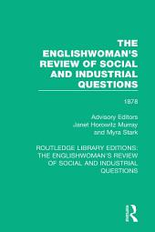 The Englishwoman's Review of Social and Industrial Questions: 1878