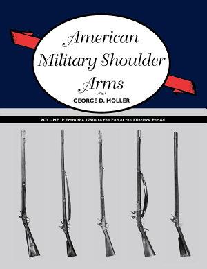 American Military Shoulder Arms  Volume II