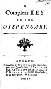 A compleat key to the ... Dispensary [by sir S. Garth].