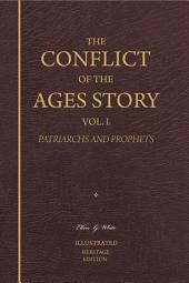 The Conflict of the Ages Story, Vol. 1. Patriarchs and Prophets—Illustrated
