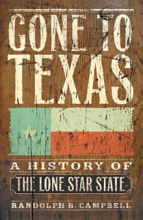 Gone to Texas  A History of the Lone Star State Book
