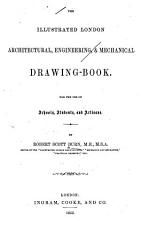 The Illustrated London Architectural  Engineering  and Mechanical Drawing Book PDF