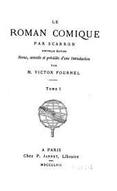 Le roman comique par Scarron: Volume 1