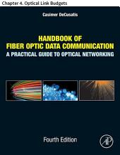 Handbook of Fiber Optic Data Communication: Chapter 4. Optical Link Budgets, Edition 4