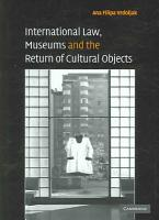 International Law  Museums and the Return of Cultural Objects PDF