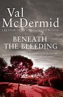 Beneath the Bleeding  Tony Hill and Carol Jordan  Book 5  PDF
