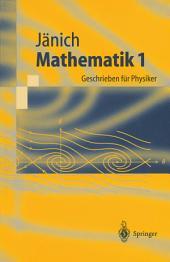 Mathematik 1: Geschrieben für Physiker