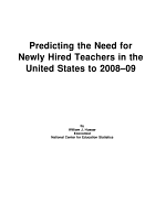 Predicting the need for newly hired teachers in the United States to 2008-09