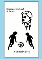 Estranged Husband   Father PDF