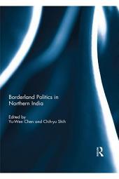 Borderland Politics in Northern India