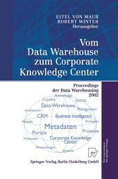 Vom Data Warehouse zum Corporate Knowledge Center: Proceedings der Data Warehousing 2002