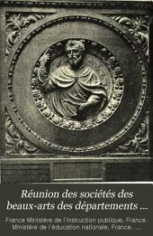 Réunion des sociétés des beaux-arts des départements ...: Volume13