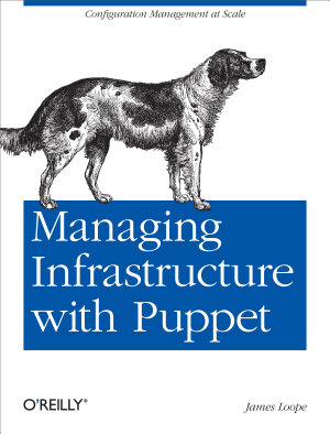 Managing Infrastructure with Puppet PDF