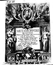 Le metamorfosi di Ouidio ridotte da Gio Andrea dell'Anguillara in ottaua rima: con le annotationi di M. Gioseppe Horologgi, & gli argomenti, & postille di M. Francesco Turchi
