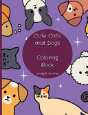 Cute Cats and Dogs Coloring Book For Toddlers Ages 2/4
