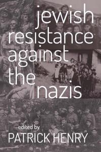 Jewish Resistance Against the Nazis Book