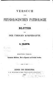 Versuch einer physiologischen Pathologie des Blutes und der übrigen Körpersäfte: Hydraulische Hülfslehren, Blut im allgemeinen und Kreislauf desselben