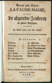 Arien zur Oper: La Fausse Magie, oder: die abgeredte Zauberey: in zween Aufzügen
