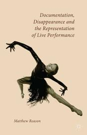 Documentation  Disappearance and the Representation of Live Performance PDF