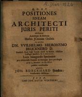 Positiones, ideam architecti iurisperiti exhibentes