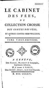 Le cabinet des fées, ou collection choisie des contes des fées, et autres contes merveilleux