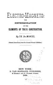 Electro-magnets, the Determination of the Elements of Their Construction