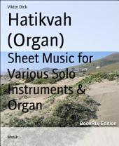 Hatikvah (Organ): Sheet Music for Various Solo Instruments & Organ