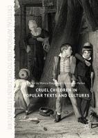 Cruel Children in Popular Texts and Cultures PDF