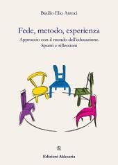 Fede, metodo, esperienza: Approccio con il mondo dell'educazione. Spunti e riflessioni
