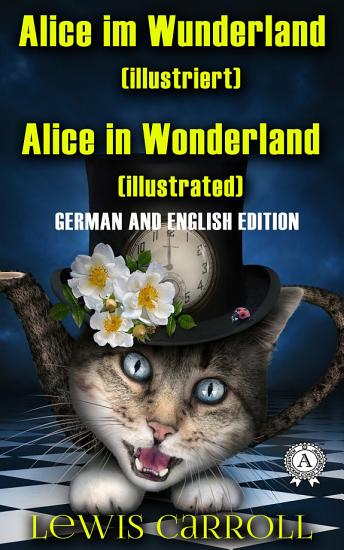 Alice in Wonderland  German and English edition  Illustrated PDF