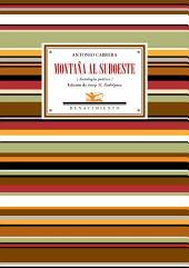 Montaña al sudoeste: Antología poética 2000-2010