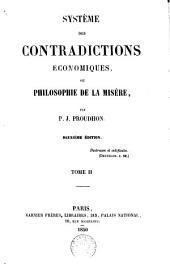 Système des contradictions économiques, ou, Philosophie de la misère: Volume2