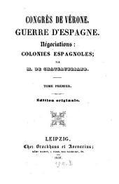 Congrès de Vèrone: Guerre d'Espagne : Negociations: Colonies Espagnoles, Volume1