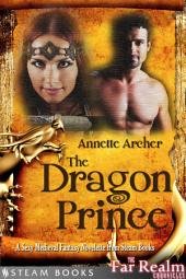 The Dragon Prince - A Sexy Medieval Fantasy Novelette from Steam Books