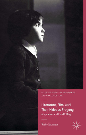 Literature  Film  and Their Hideous Progeny