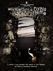 Whispers Of A Dying Flame A Post Apocalyptic Collection Book PDF