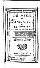 Le piéd de Fanchete, ou Le soulier couleur-de-rose: 2 parts