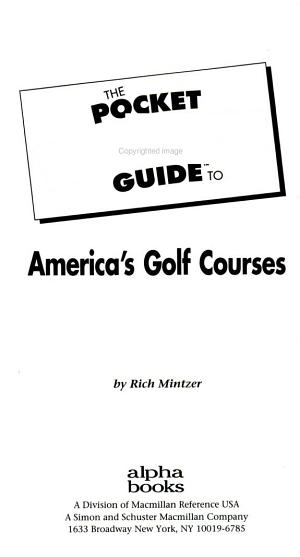 The Pocket Idiot s Guide to America s Golf Courses