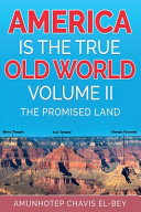 America is the True Old World  Volume II