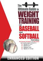 The Ultimate Guide to Weight Training for Baseball   Softball  Enhanced Edition  PDF